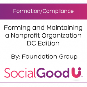 SocialGoodU -- Forming and Maintaining a Nonprofit Organization DC Edition