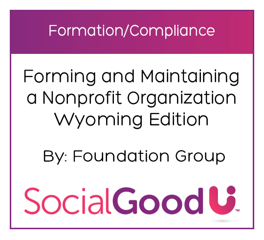 Forming and Maintaining a Nonprofit Organization: Wyoming Edition