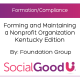 SocialGoodU -- Forming and Maintaining a Nonprofit Organization Kentucky Edition